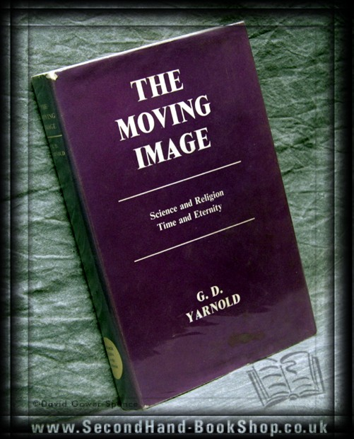 The Moving Image - G. D. Yarnold