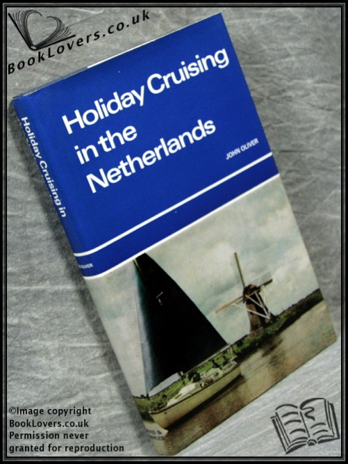 Holiday Cruising in the Netherlands - John Oliver