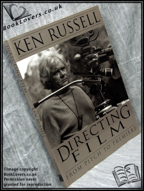 Directing Film: From Pitch to Premiere - Ken Russell