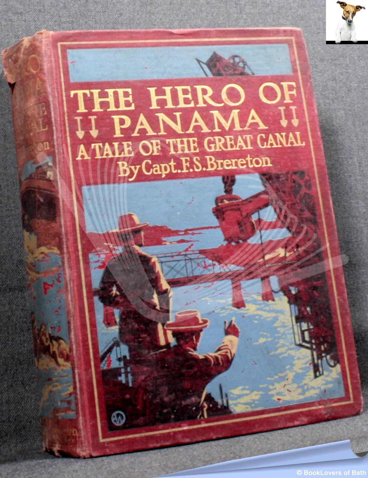 The Hero of Panama: A Tale of the Great Canal - Captain F. S. [Frederick Sadleir] Brereton