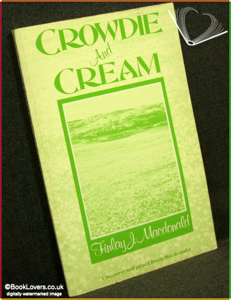 Crowdie and Cream - Finlay J. Macdonald