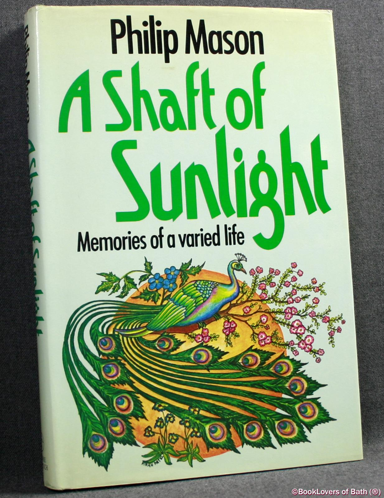 A Shaft of Sunlight: Memories of a Varied Life - Philip Mason