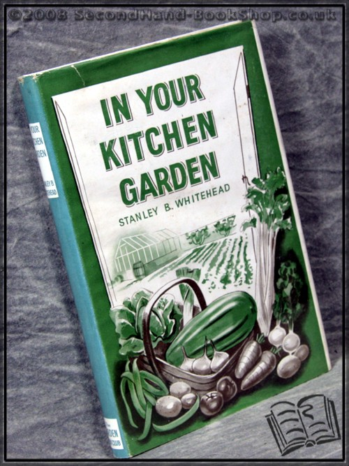 In Your Kitchen Garden - Stanley B. Whitehead