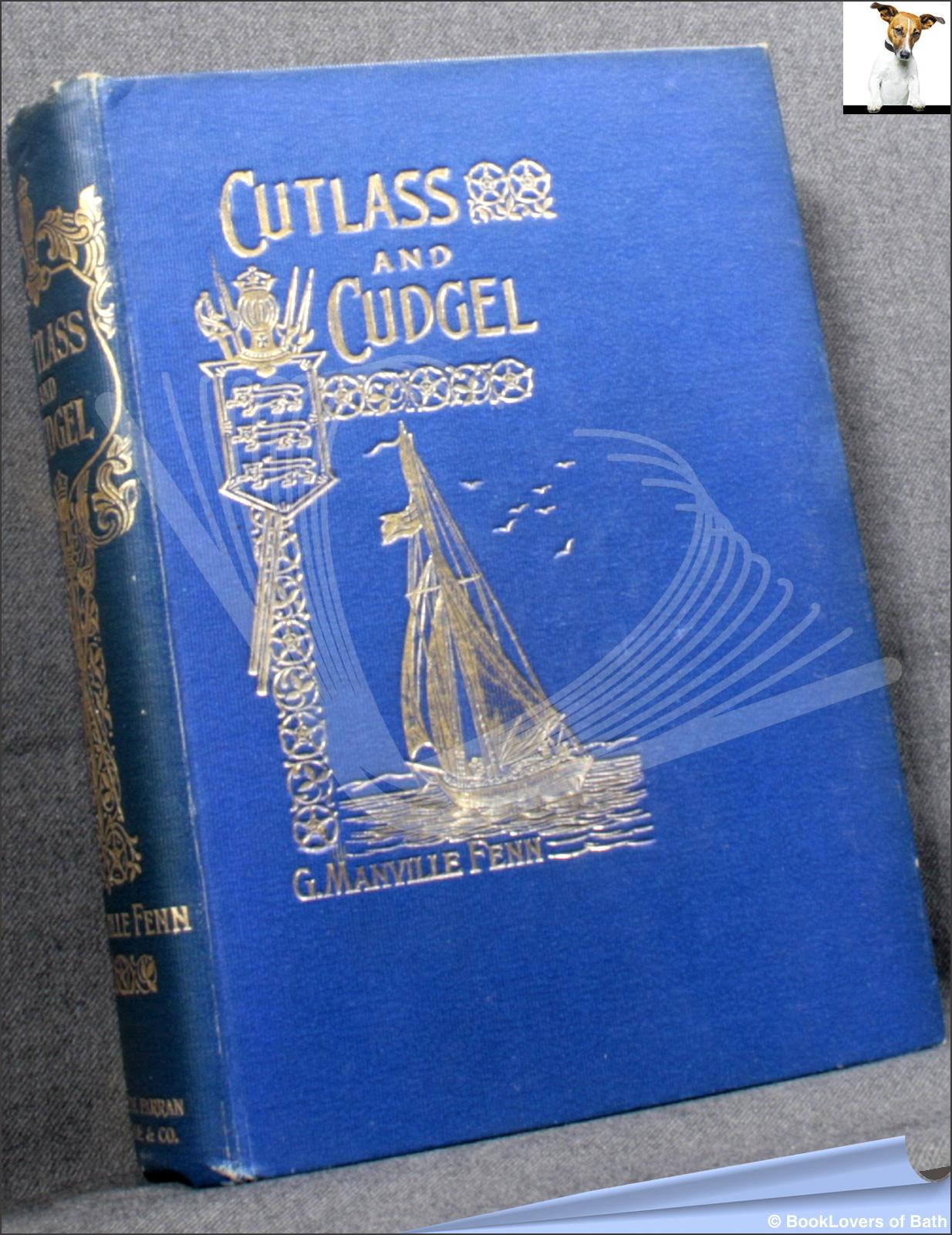 Cutlass and Cudgel - G. Manville Fenn