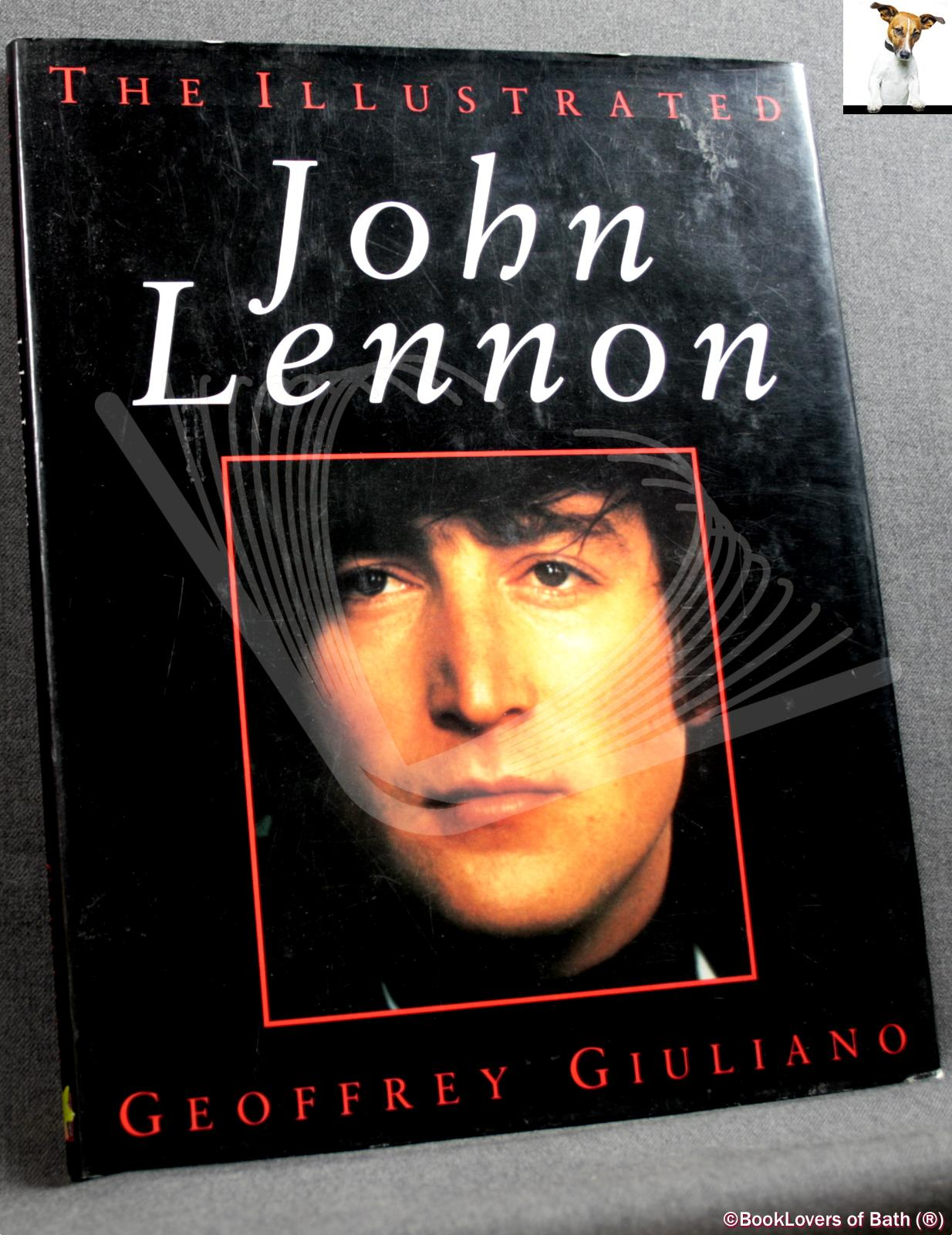 The Illustrated John Lennon - Geoffrey Giuliano
