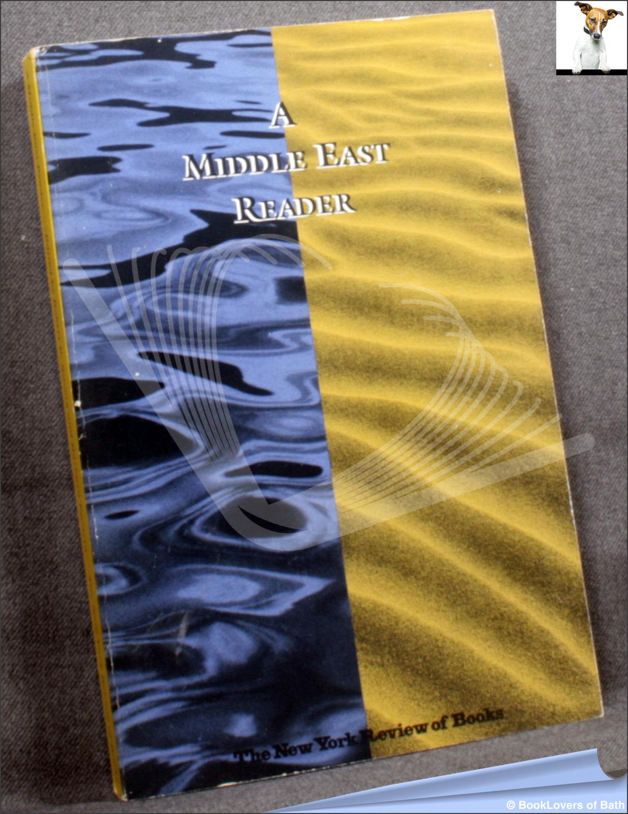 A Middle East Reader: Selected Essays on The Middle East from The New York Review of Books - Various