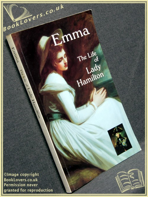 Emma: The Life of Lady Hamilton (A Biographical Essay With a Catalogue of Her Published Portraits) - Herbert Bailey