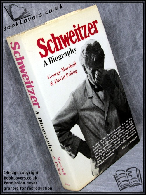 Schweitzer: A Biography - David Marshall; George Poling;