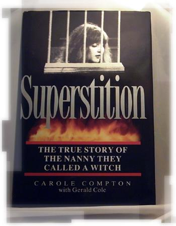 Superstition: The True Story of the Nanny They Called a Witch - Carole & COLE, Gerald Compton