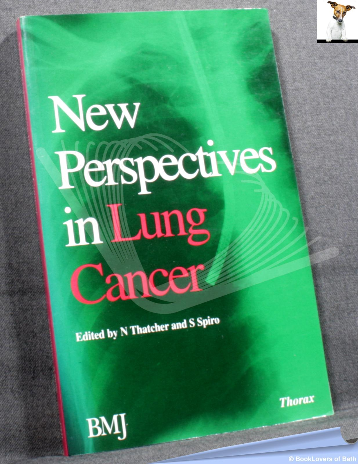 New Perspectives in Lung Cancer - Nicholas Thatcher; Stephen Spiro