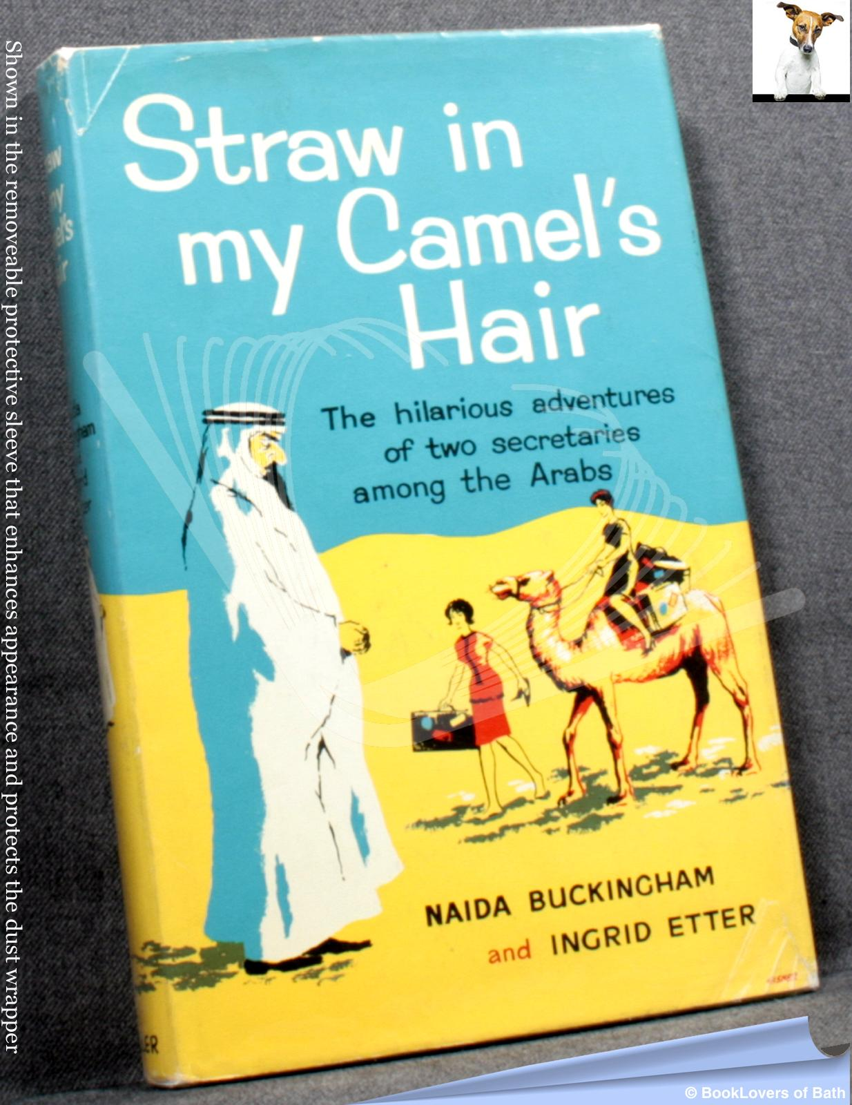 Straw in my Camel's Hair - Naida Buckingham; Ingrid Etter