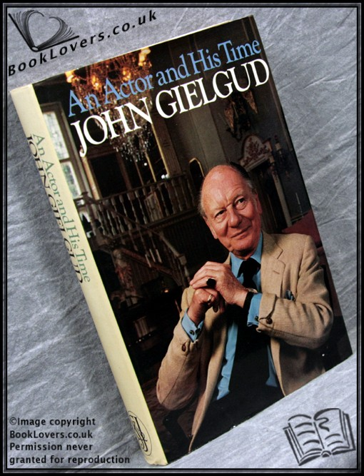 An Actor and His Time - John Gielgud