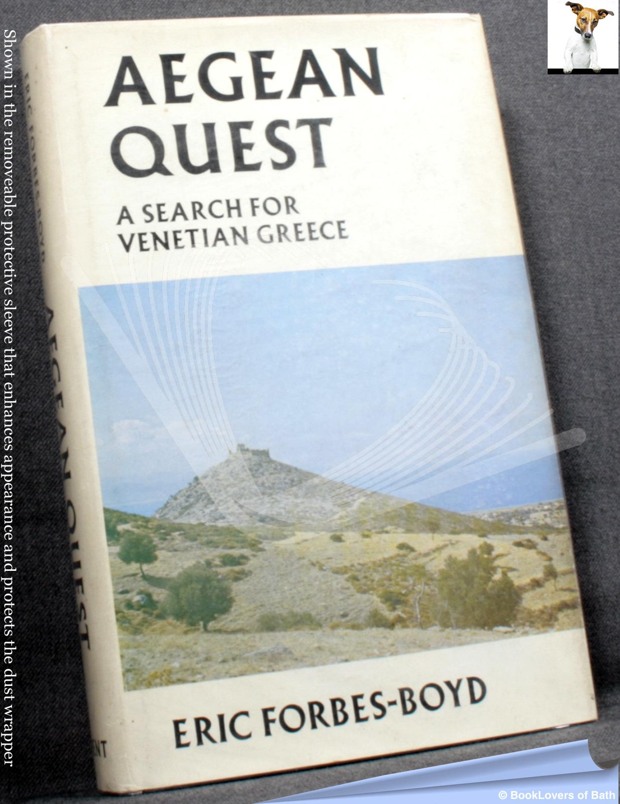 Aegean Quest: A Search for Venetian Greece - Eric Forbes-Boyd