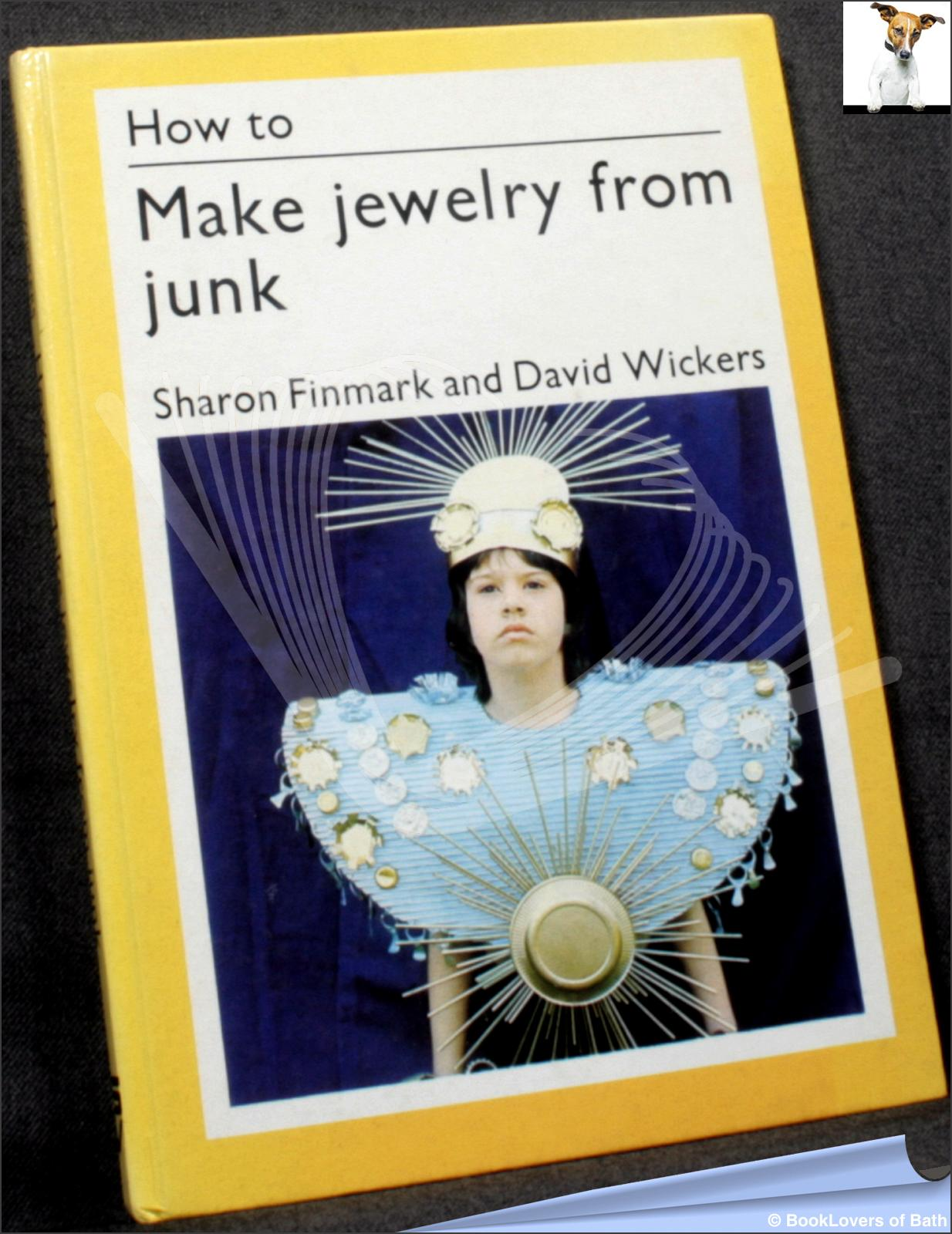 How to Make Jewellery from Junk - Sharon Finmark & David Wickers
