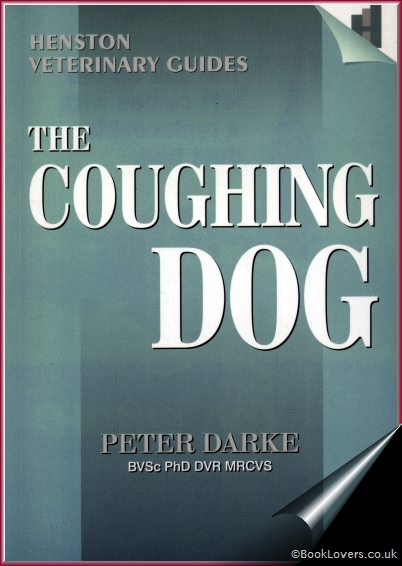 The Henston Guide to the Management of Coughing In Dogs - Peter Darke