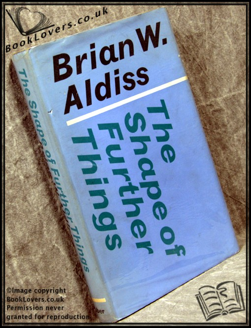The Shape of Further Things - Brian W. Aldiss