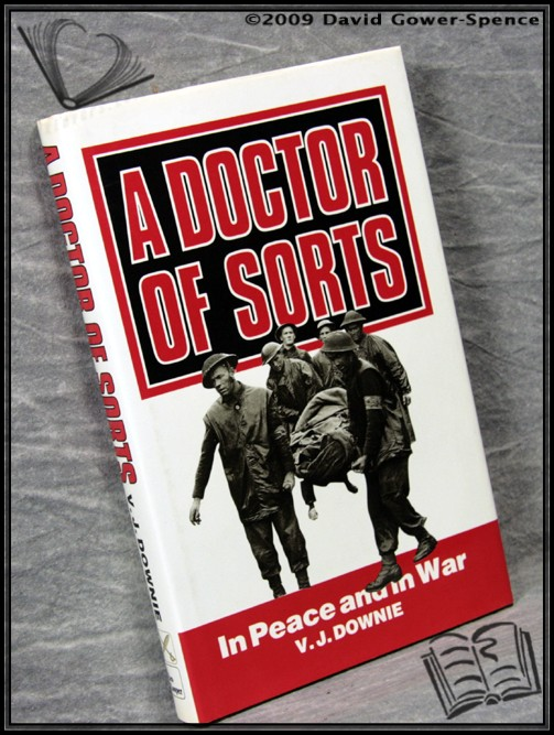 A Doctor of Sorts: In Peace and in War - V.J. Downie