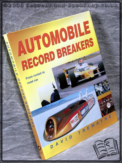 Automobile Record Breakers: from Rocket to Road Car - David Tremayne