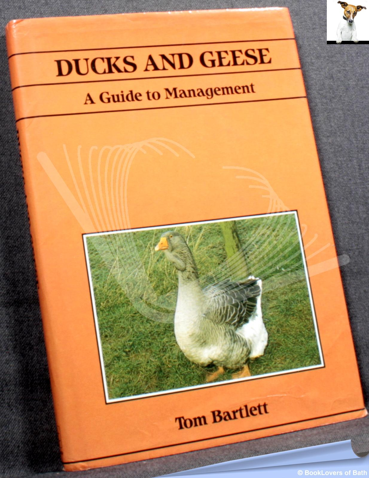 Ducks and Geese: Guide to Management - Tom Bartlett
