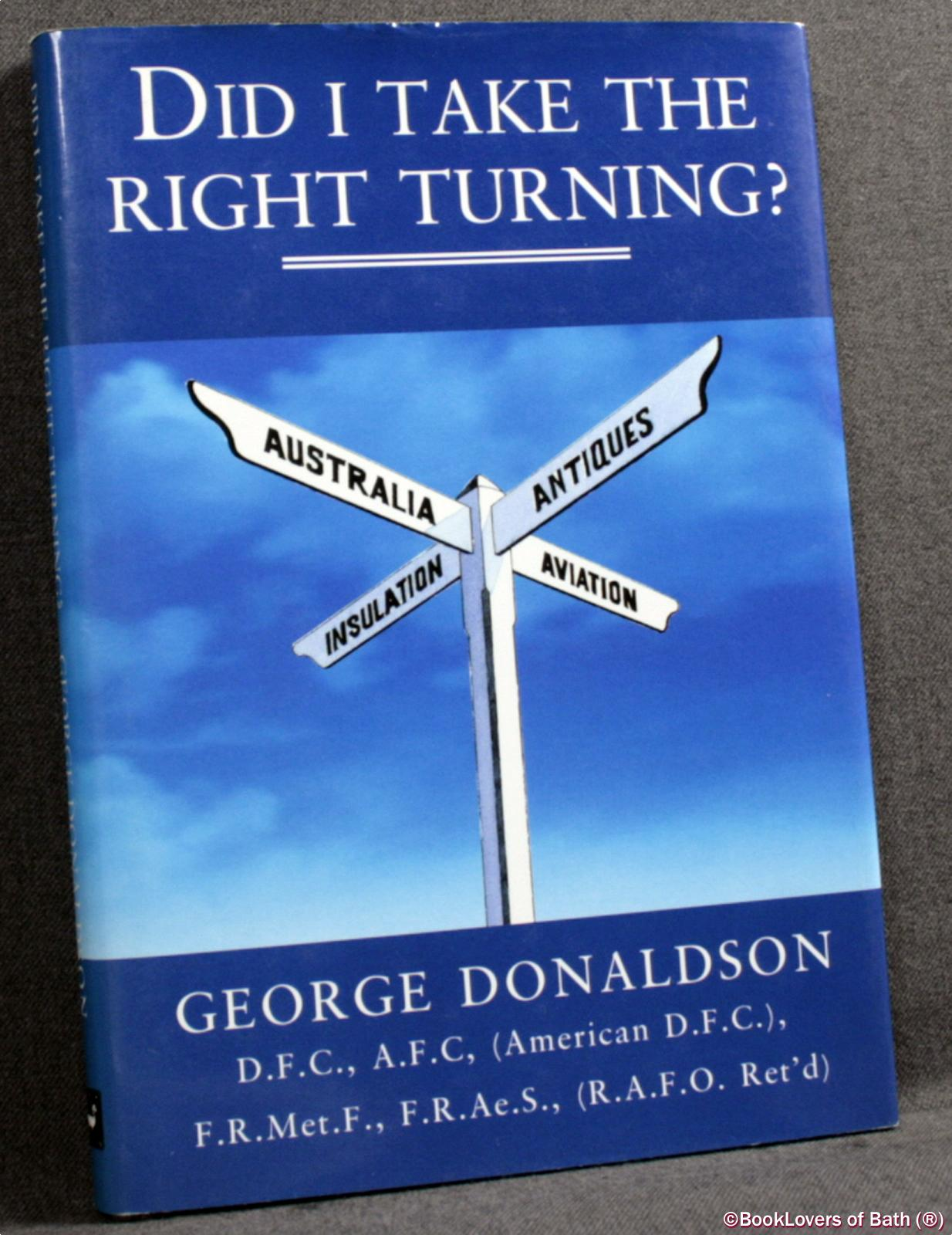 Did I Take the Right Turning? - George Donaldson