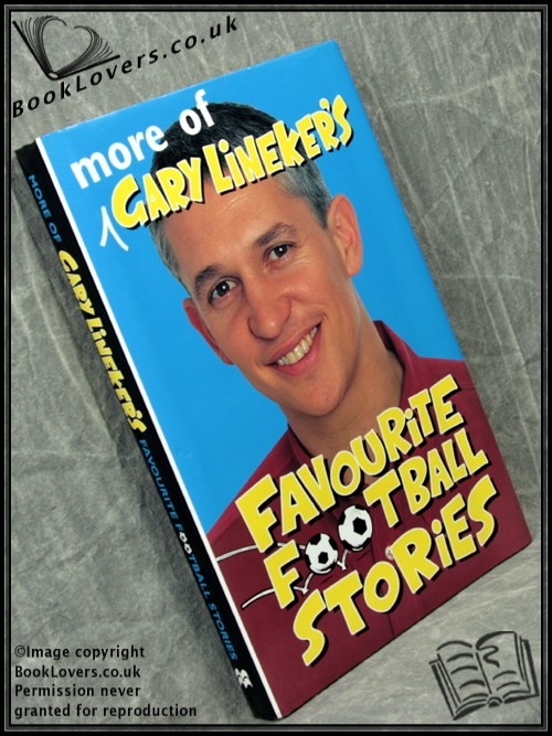 More of Gary Lineker's Favourite Football Stories - Gary Lineker