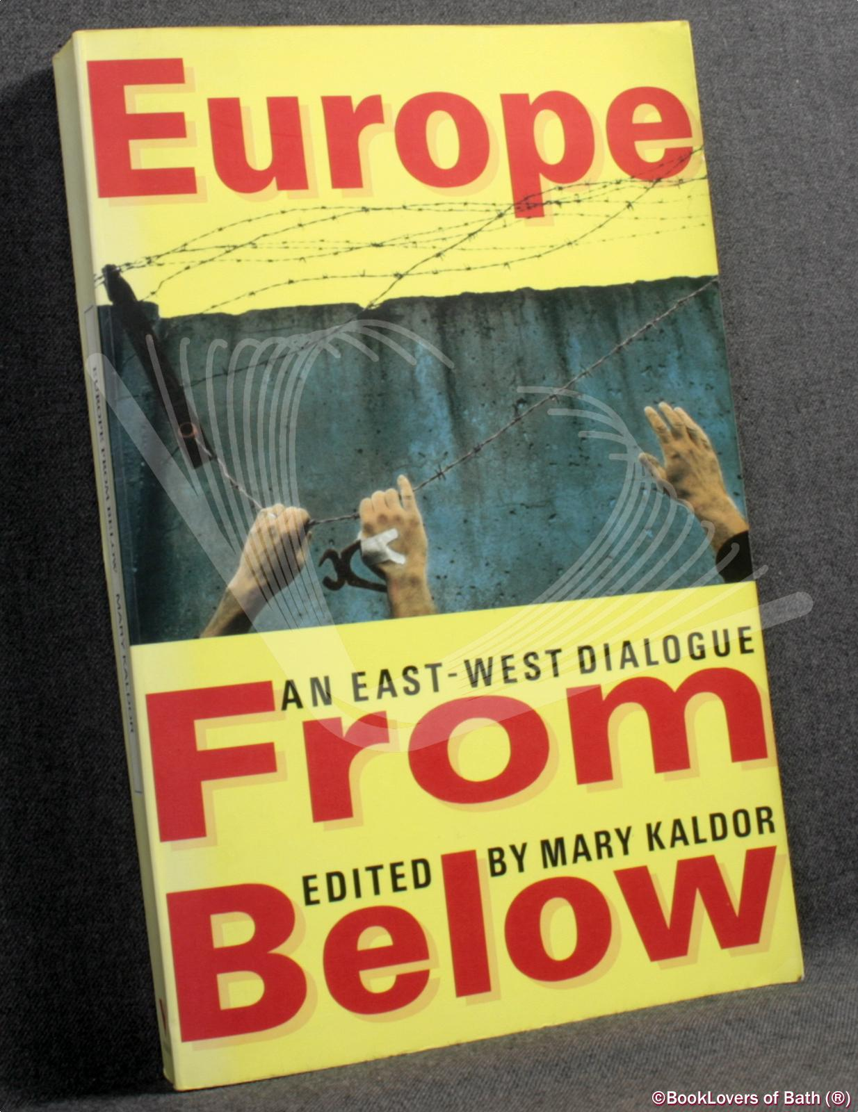 Europe from Below: An East-West Dialogue - Mary Kaldor