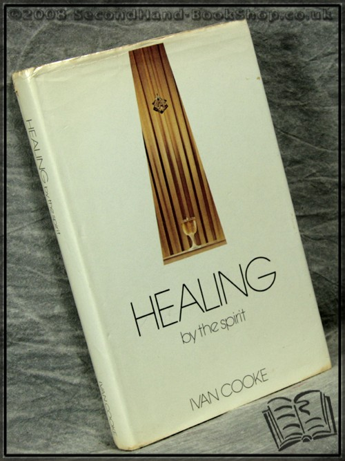Healing by the Spirit - Ivan Cooke