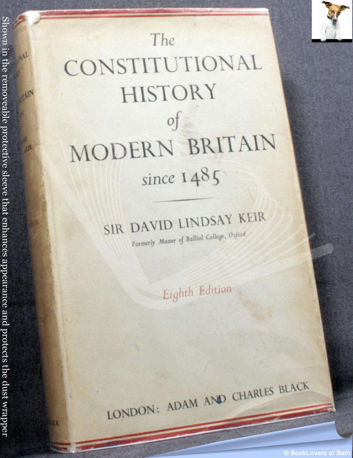 The Constitutional History of Modern Britain since 1485 - David Lindsay Keir