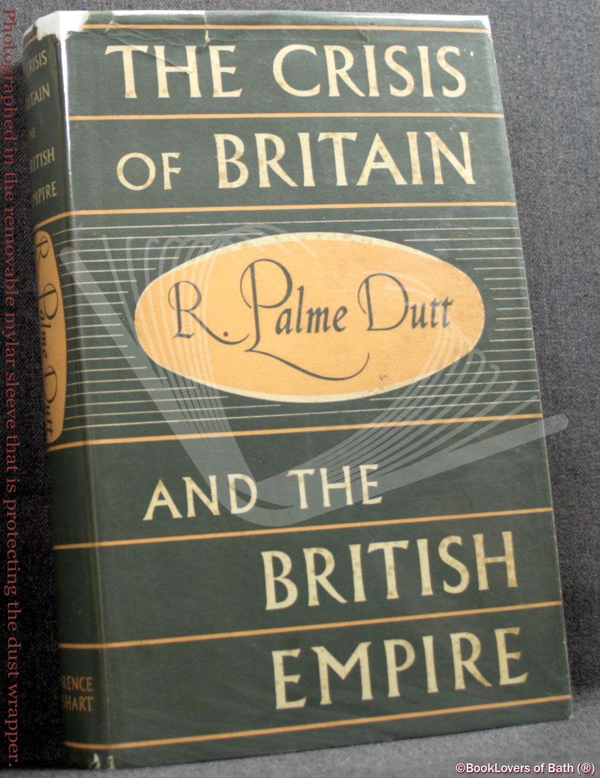 The Crisis of Britain and the British Empire - R. Palme Dutt