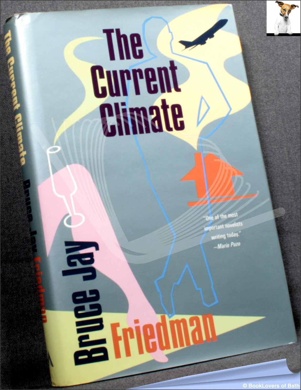 The Current Climate - Bruce Jay Friedman