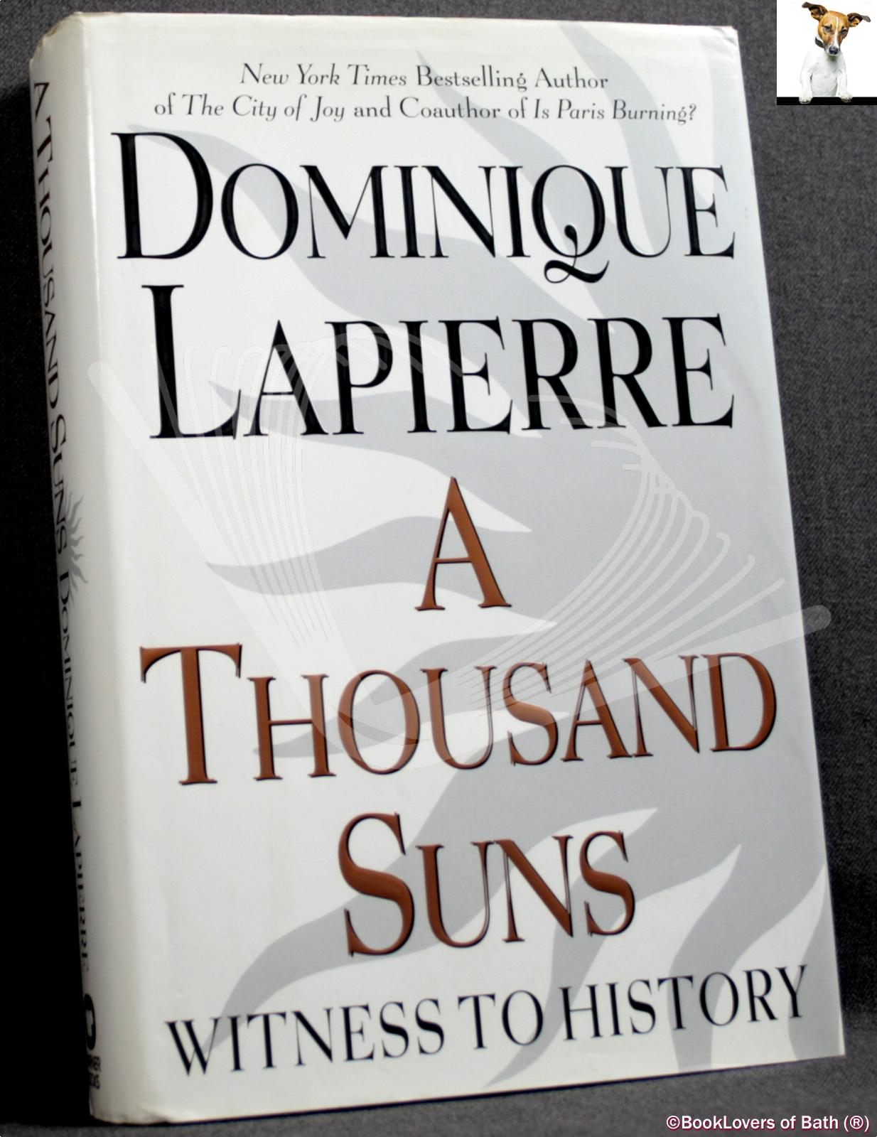 A Thousand Suns: Witness to History - Dominique Lapierre