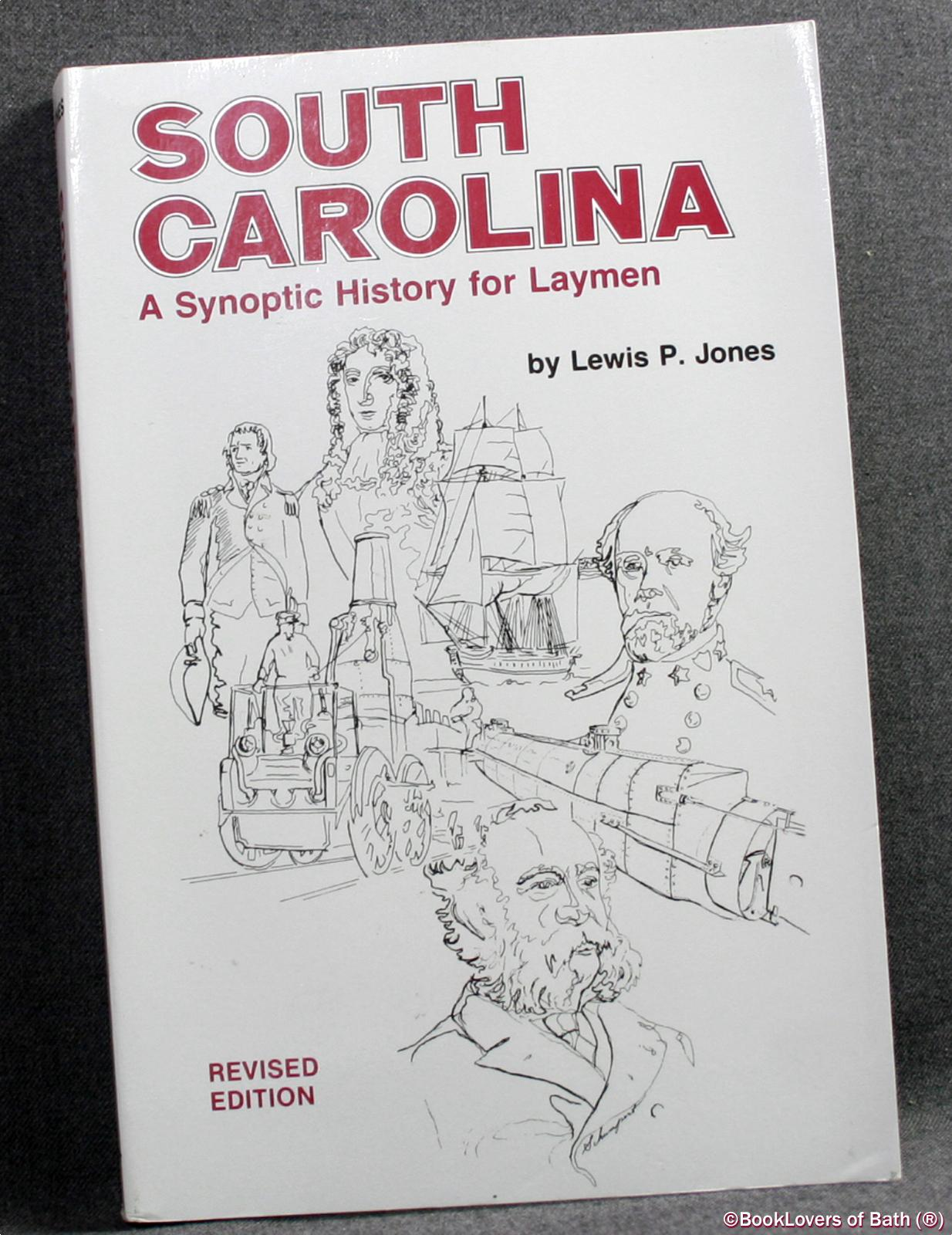 South Carolina: A Synoptic History for Laymen - Lewis P. Jones