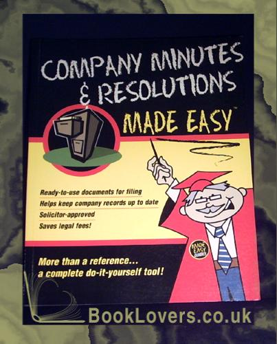 Company Minutes & Resolutions Made Easy - Anon.