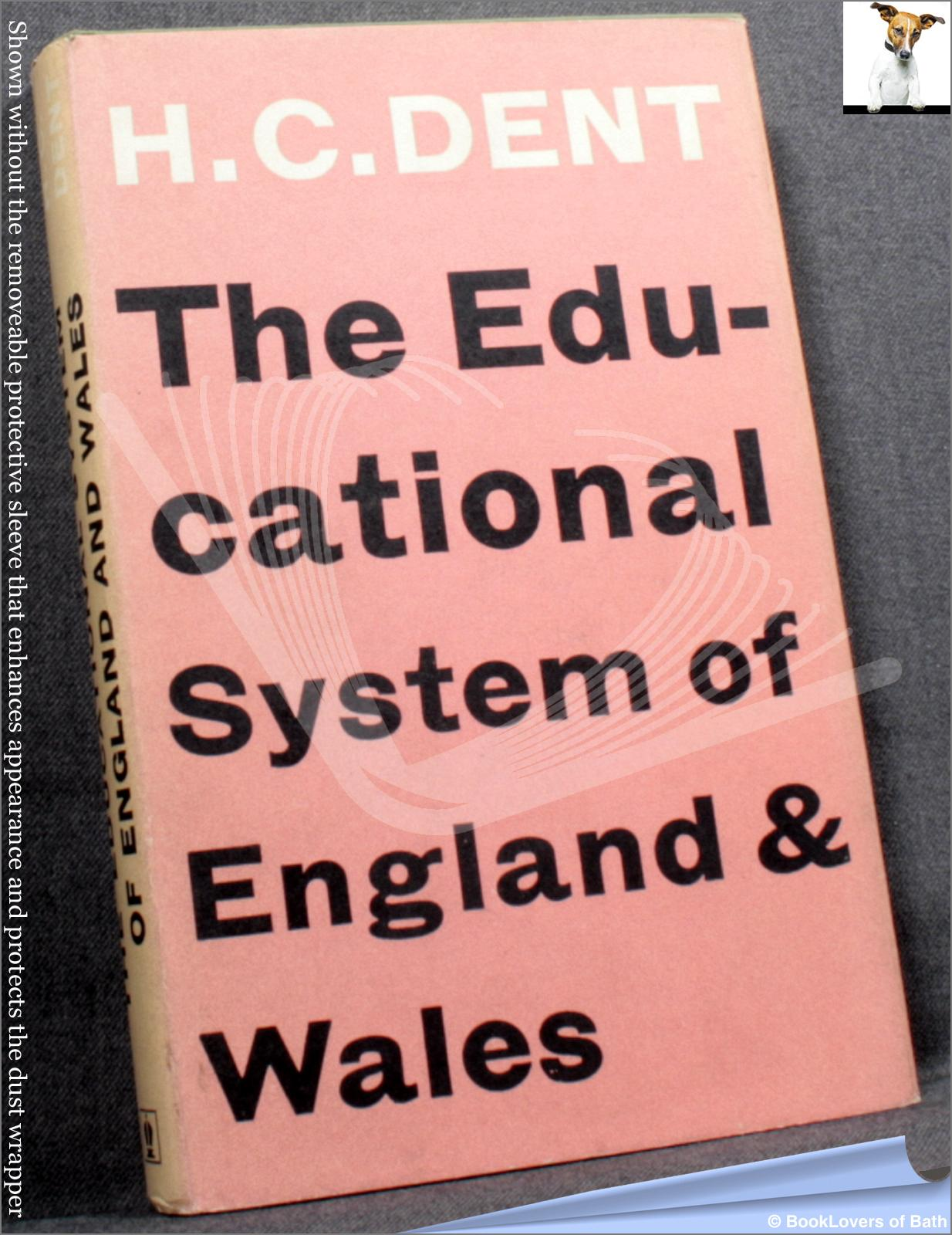 The Educational System of England and Wales - H. C. Dent