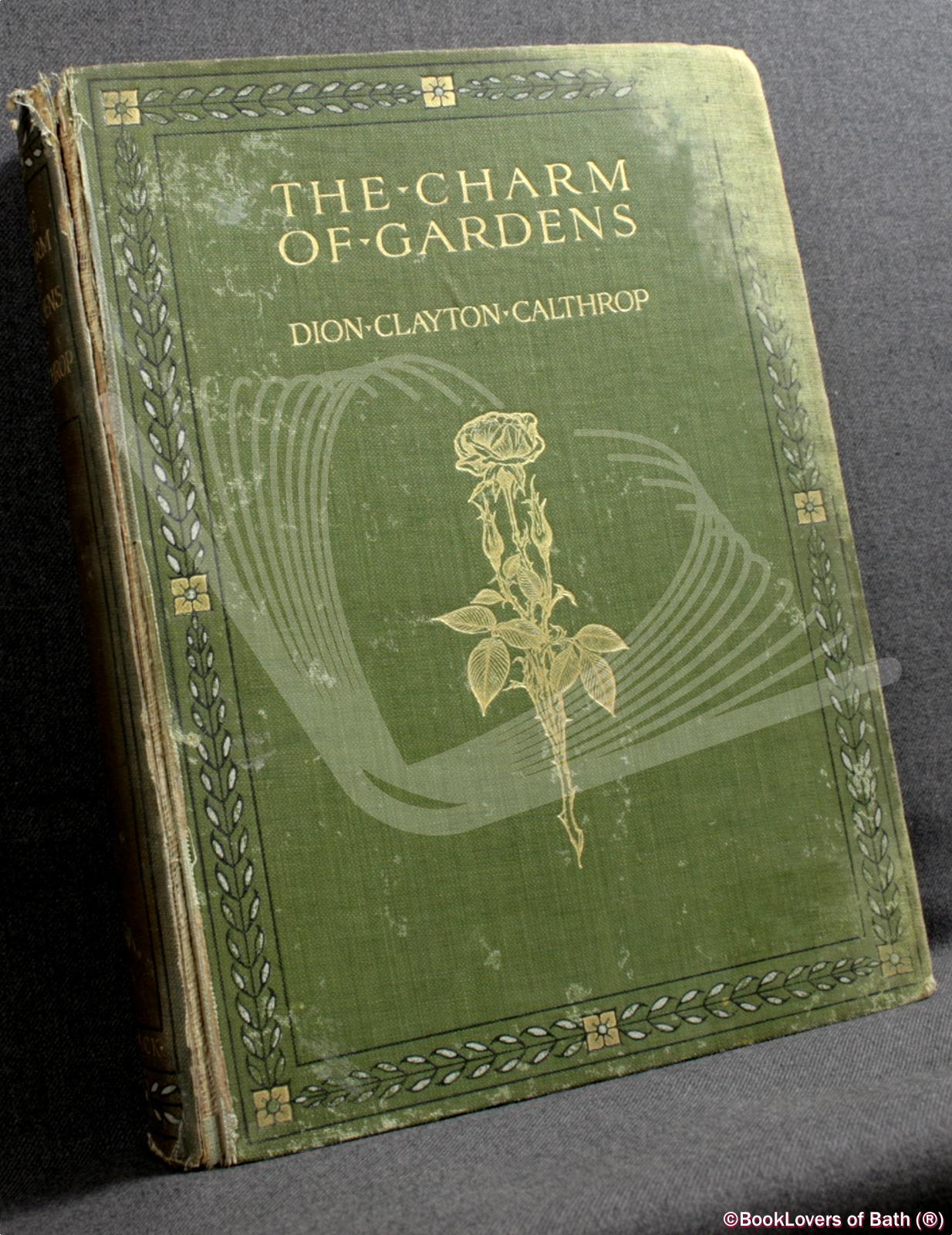 The Charm of Gardens - Dion Clayton Calthrop