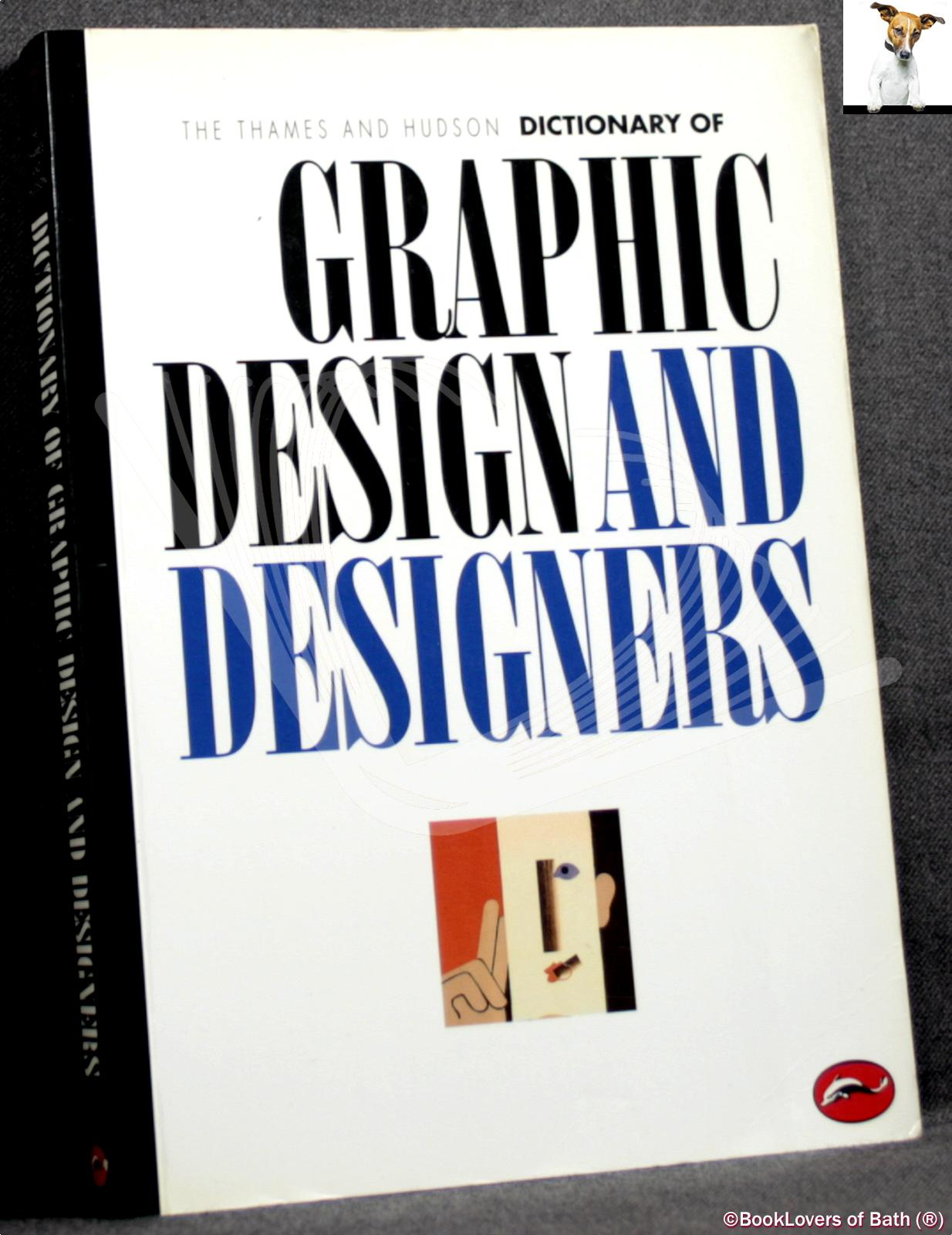The Thames and Hudson Encyclopaedia of Graphic Design and Designers  - Alan Livingston & Isabella Livingston