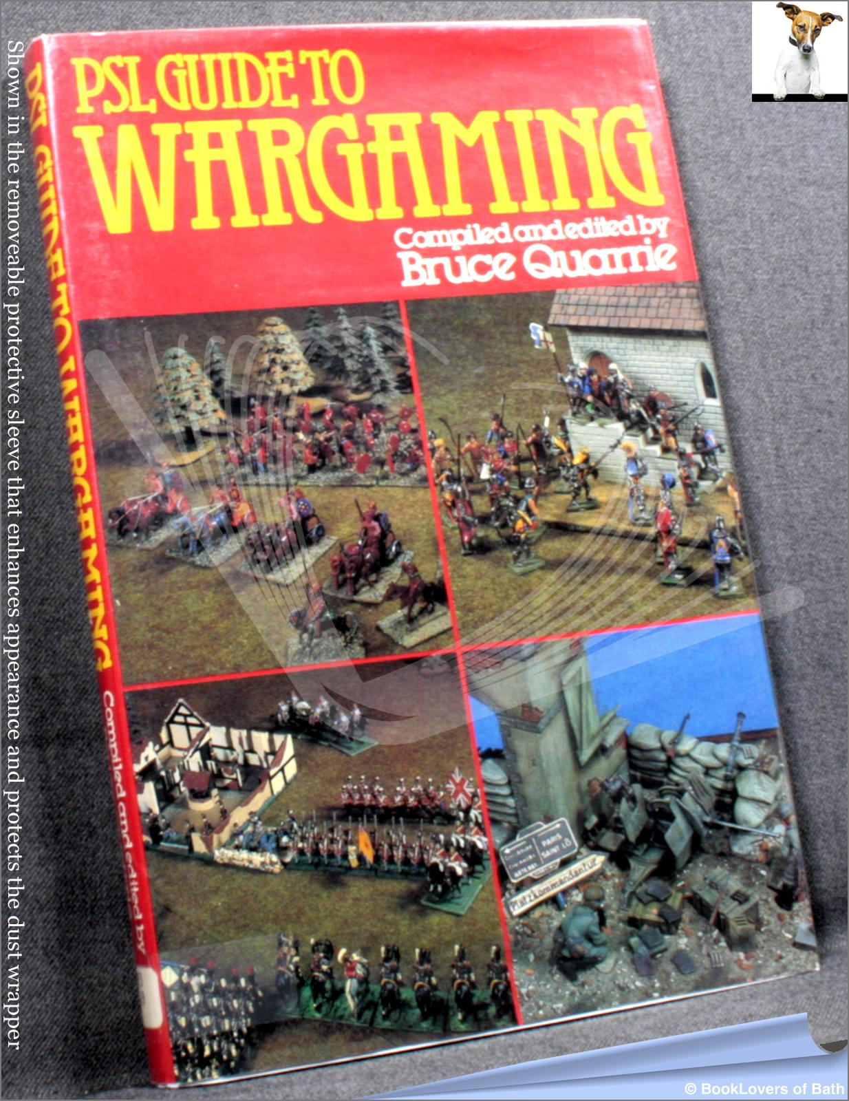 PSL Guide to War Gaming - Bruce Quarrie