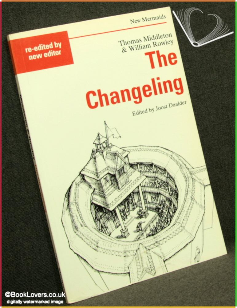 The Changeling  - Thomas Middleton & William Rowley