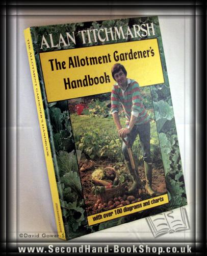 The Allotment Gardener's Handbook - Alan Titchmarsh