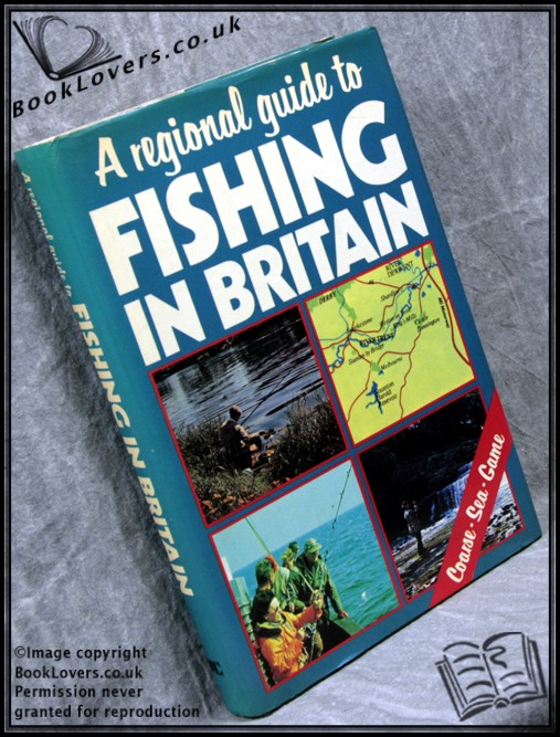 A Regional Guide to Fishing in Britain - Anon.