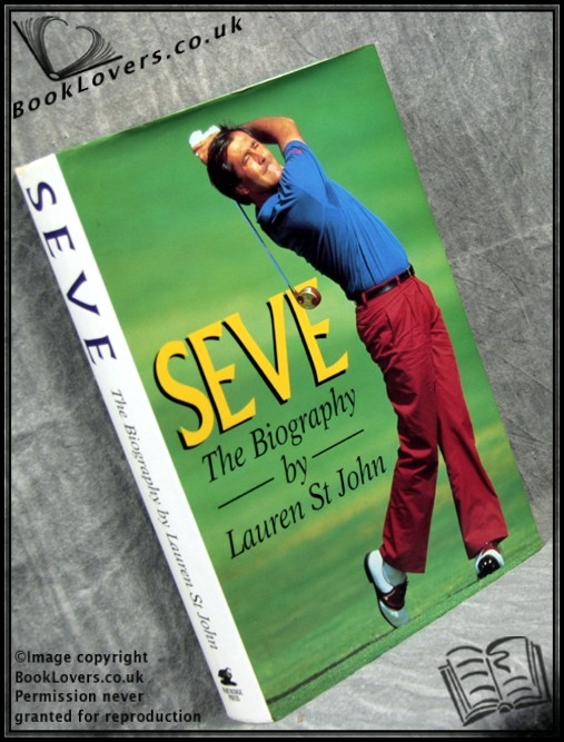 Seve: The Biography - Lauren St. John