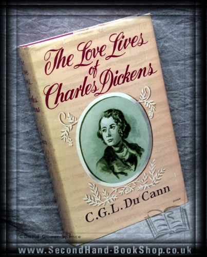 The Love-Lives of Charles Dickens - C. G. L. Du Cann