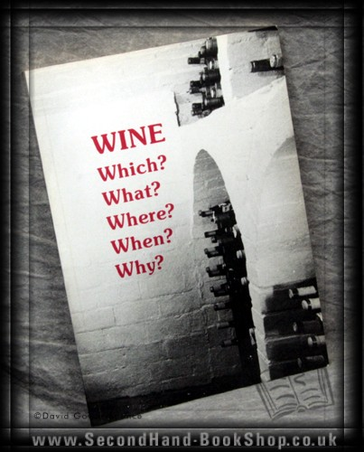 Wine Which? What? Where? When? Why? - Brian Jordan