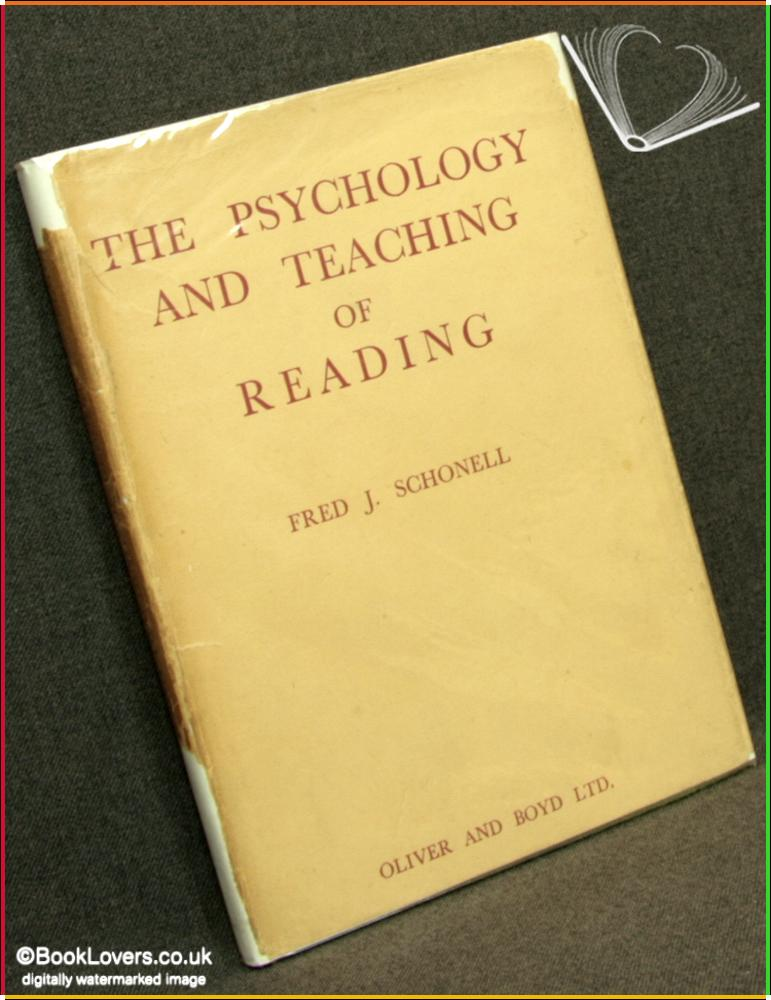 The Psychology and Teaching of Reading - Fred J. Schonell