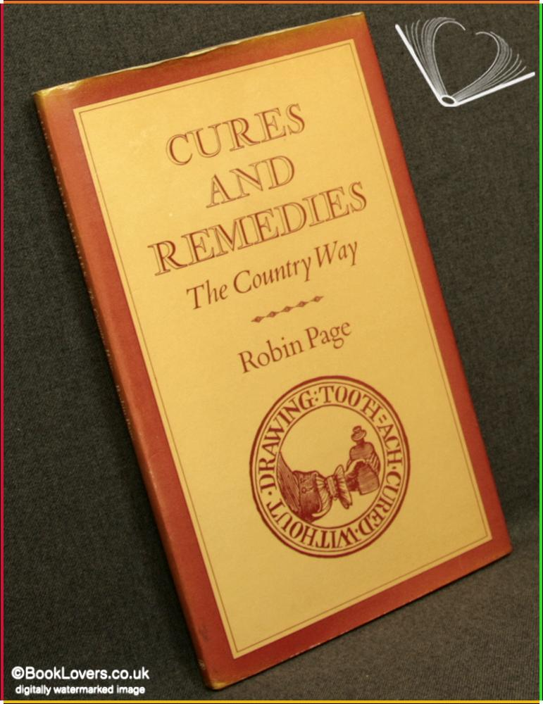 Cures and Remedies: The Country Way - Robin Page