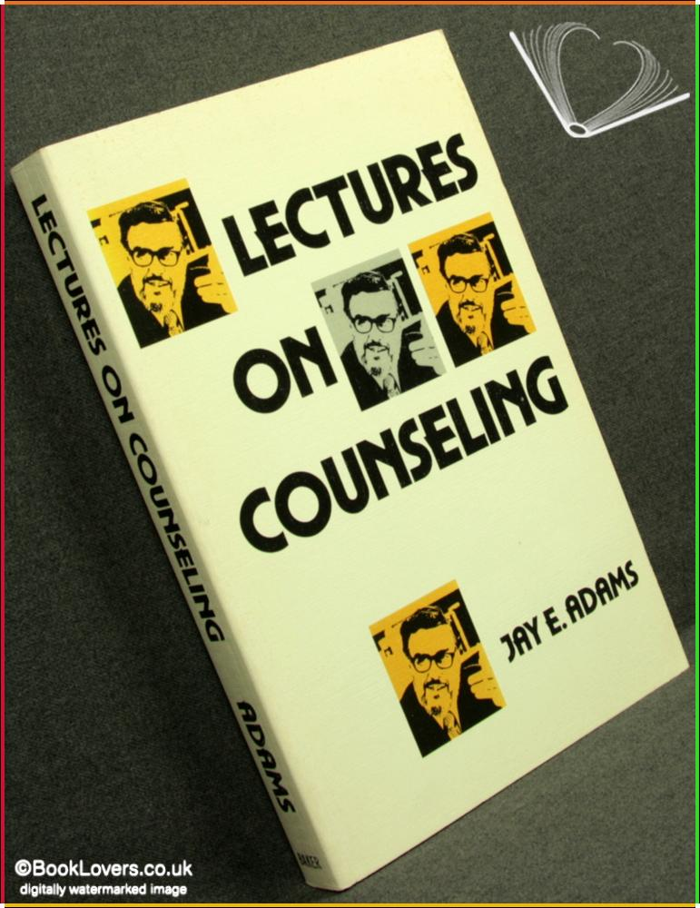 Lectures on Counseling - Jay E. Adams