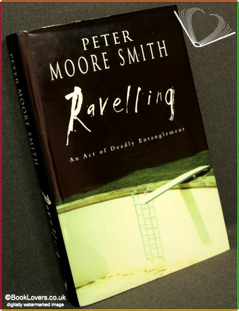 Ravelling - Peter Moore Smith