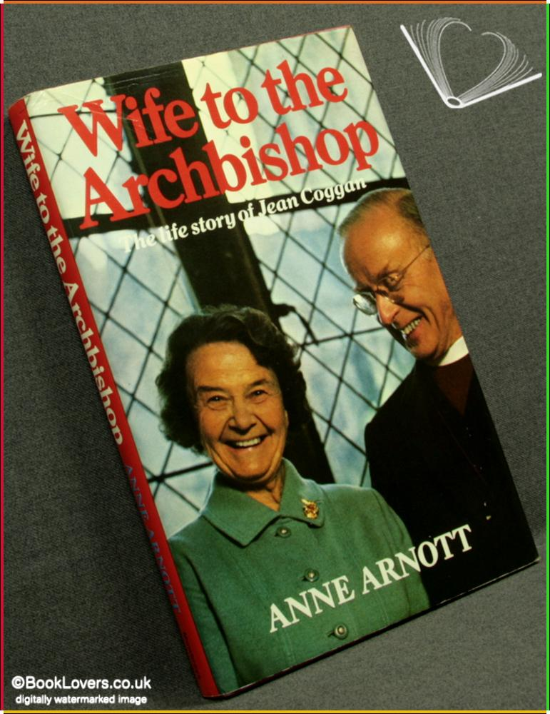 Wife to the Archbishop: The Life Story of Jean Coggan - Anne Arnott