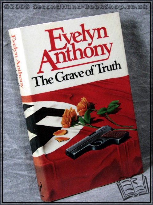 The Grave of Truth - Evelyn Anthony