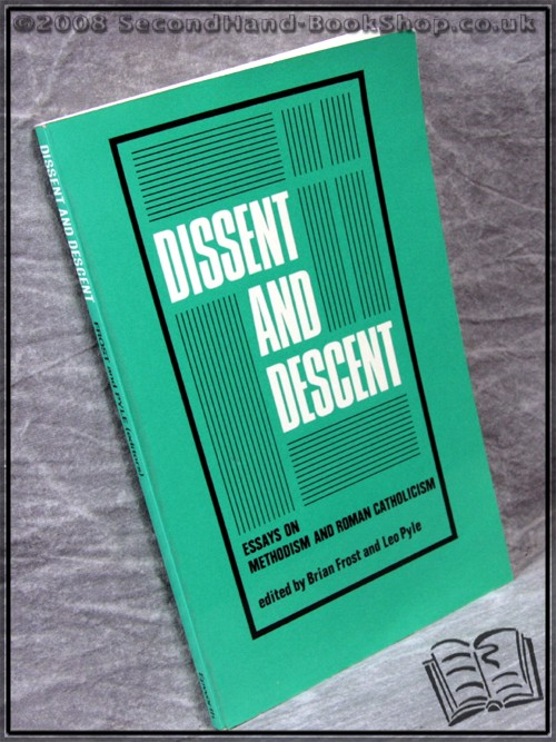 Dissent and Descent - Edited by Brian Frost; Leo Pyle;